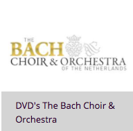 DVD's The Bach Choir & Orchestra of the Netherlands